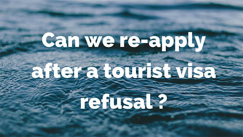 Can We Re-Apply After a Tourist Visa Refusal?