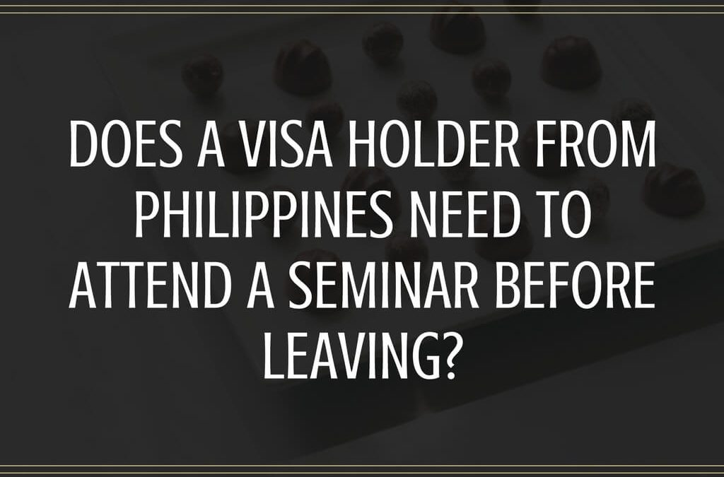 Does a visa holder from Philippines need to attend a seminar before leaving?