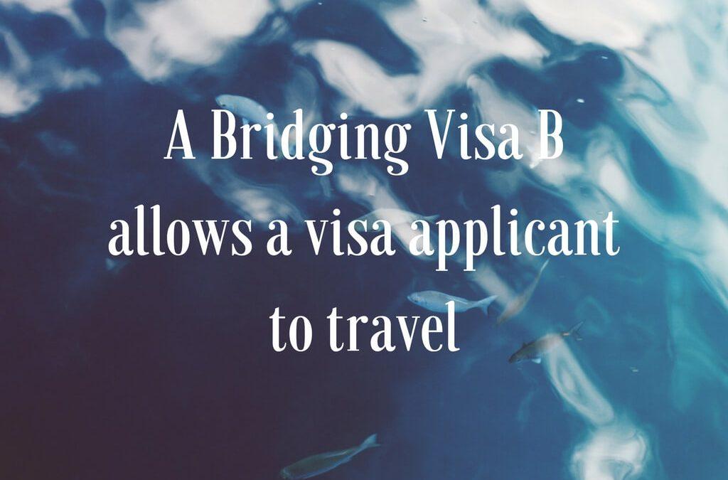 A Bridging Visa B allows a visa applicant to travel