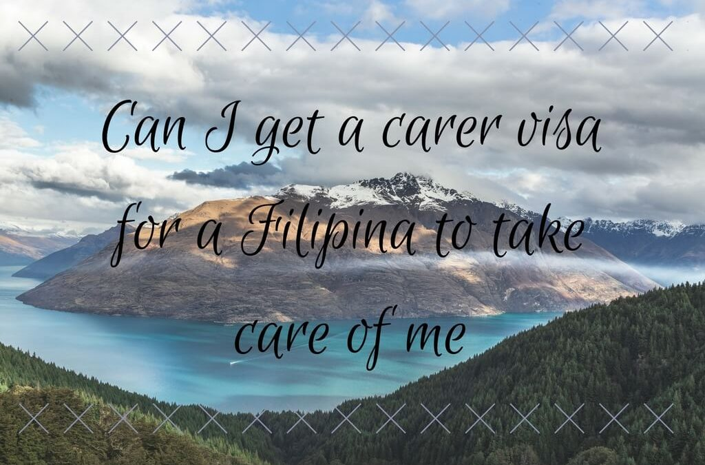 Can I get a carer visa for a Filipina to take care of me