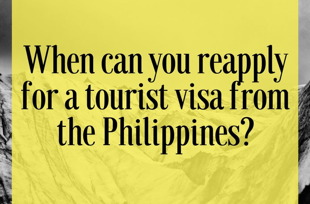 When can you reapply for a tourist visa from the Philippines?