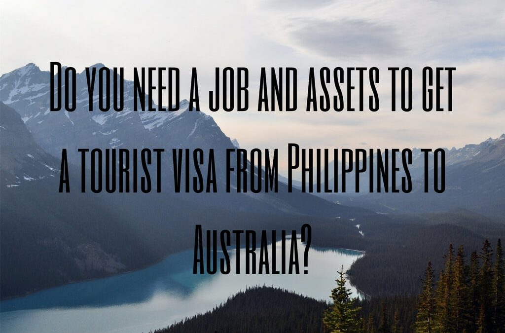 Do you need a job and assets to get a tourist visa from Philippines to Australia?