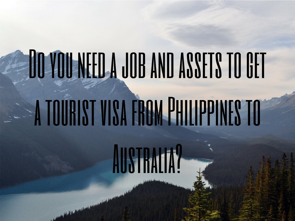 Do you need a job and assets to get a tourist visa from Philippines to Australia
