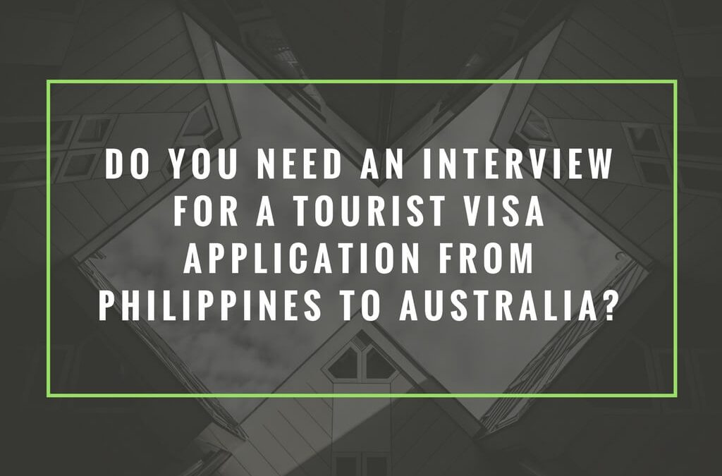Do you need an interview for a tourist visa application from Philippines to Australia?