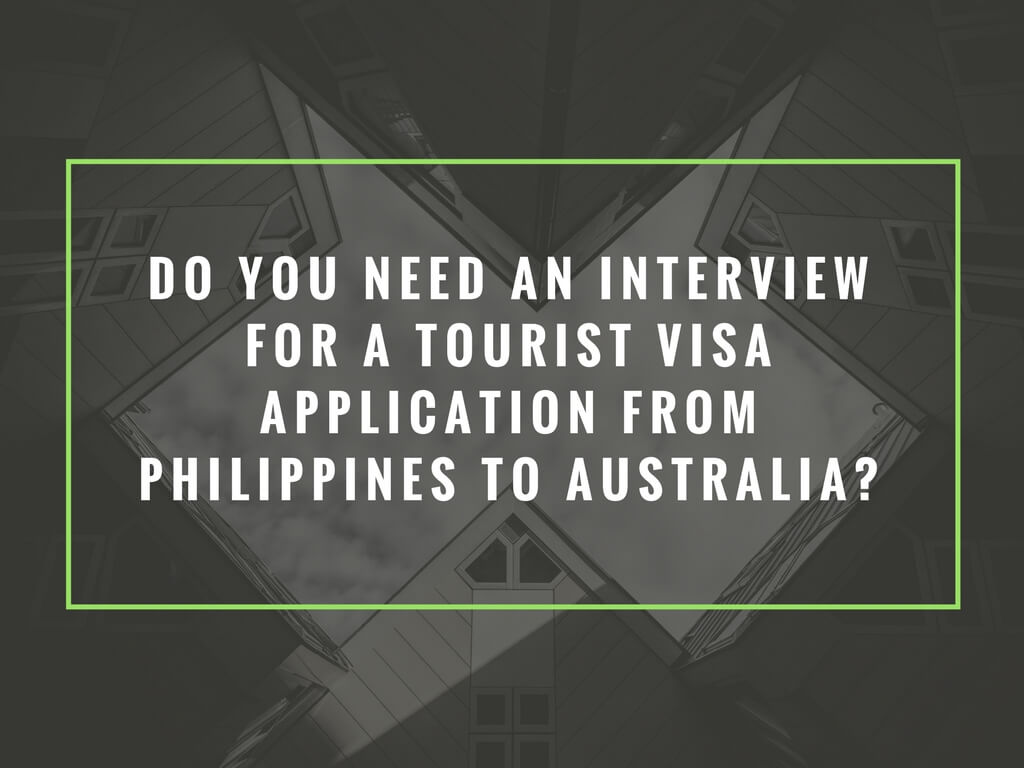 Do you need an interview for a tourist visa application from Philippines to Australia
