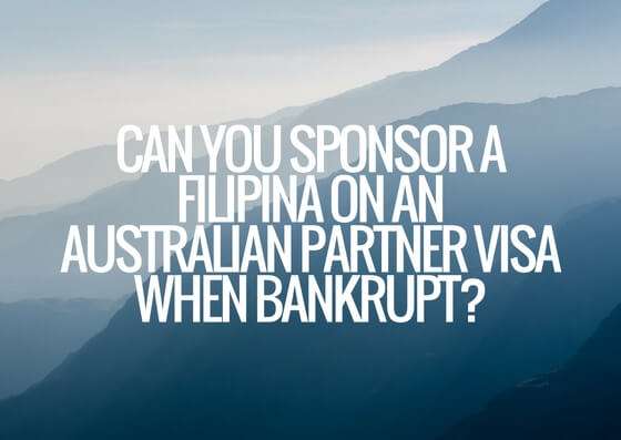 Can you sponsor a Filipina on an Australian partner visa when bankrupt?