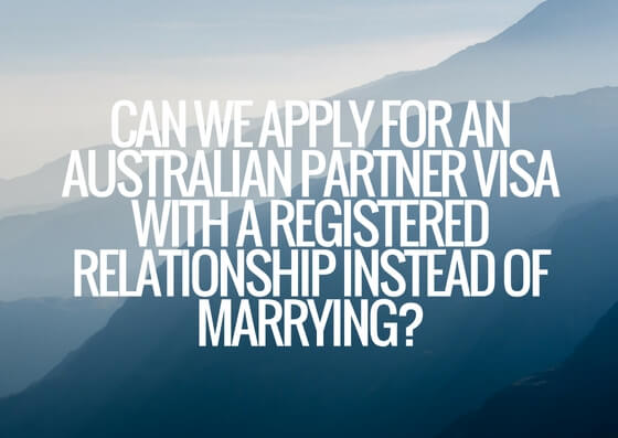 Can we apply for an Australian partner visa with a registered relationship instead of marrying?