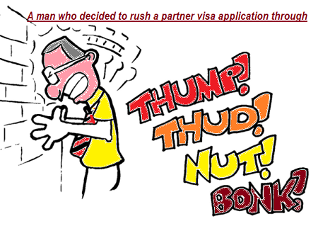 Rush job najed partner visa applications instead of fully-loaded decision ready visa applications